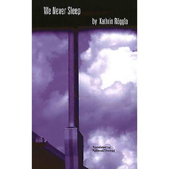 We Never Sleep by Kathrin Roggla - 9781572411531 Book