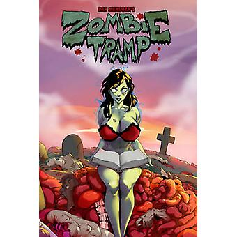 Zombie Tramp Year One Hardcover by Dan Mendoza & Jason Martin & By artist TMChu & By artist Dennis Budd & By artist Anna Lencioni & By artist Winston Young & By artist Victoria Harris