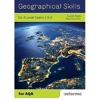 Geographical Skills for A Level Years 1 & 2 - for AQA by Garrett