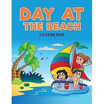 Day at the Beach Coloring Book by Kids & Coloring Pages for