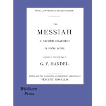 The Messiah by Handel & G. F.