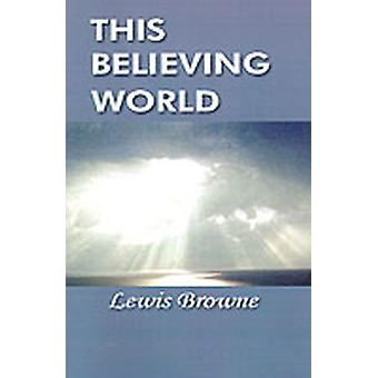 This Believing World by Browne & Lewis