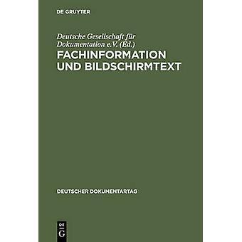 Fachinformation und Bildschirmtext by Deutsche Gesellschaft Fur Dokumentation