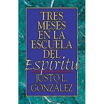 Tres Meses En La Escuela del ESP Ritu Estudio Sobre Hechos by Gonzalez & Justo L.
