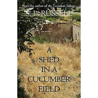A Shed in a Cucumber Field by Russell & S. L.