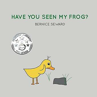 HAVE YOU SEEN MY FROG by Seward & Bernice