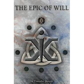 The Epic of Will by Morris & Timothy