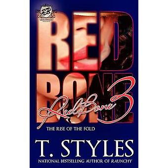Redbone 3 The Rise of The Fold The Cartel Publications Presents by Styles & T.