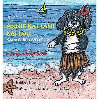 Annie Kai Lani Kai Lou Kauais Beloved Pup by Burton & Bridget