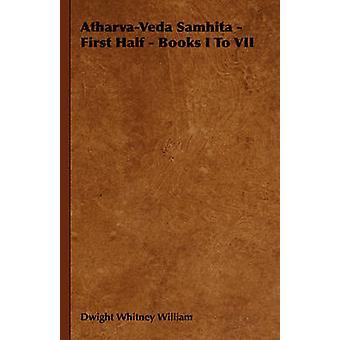 AtharvaVeda Samhita  First Half  Books I to VII by William & Dwight Whitney