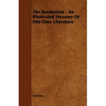 The Bookworm  An Illustrated Treasury of OldTime Literature by Various