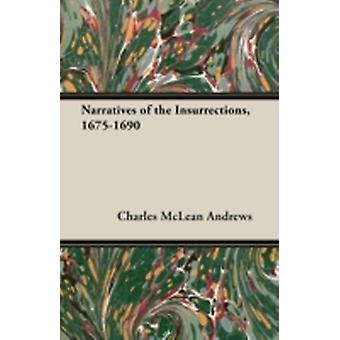 Narratives of the Insurrections 16751690 by Andrews & Charles McLean