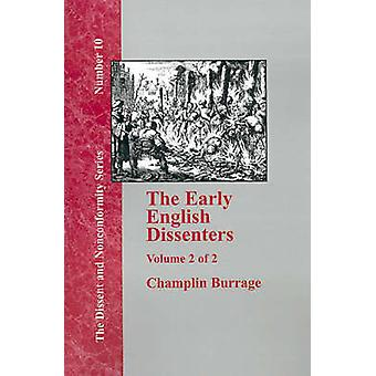 The Early English Dissenters In the Light of Recent Research 15501641  Vol. 2 by Burrage & Champlin