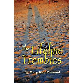 The Lifeline Trembles by Rummel & Mary Kay