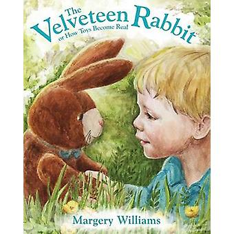 The Velveteen Rabbit by Williams & Margery