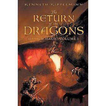 The Return of the Dragons Hidden Magic Volume I by Kappelmann & Kenneth