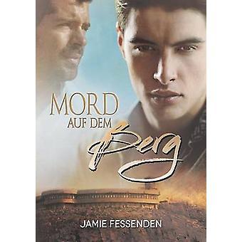Mord auf dem Berg by Fessenden & Jamie