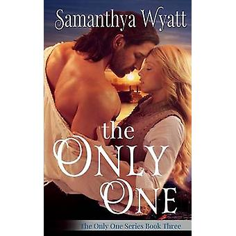 The Only One by Wyatt & Samanthya