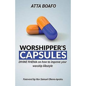 Worshippers Capsules Divine Rhema on how to improve your worship lifestyle by Boafo & Atta