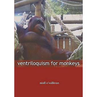 Ventriloquism for Monkeys by OSullivan & Niall