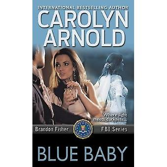 Blue Baby by Arnold & Carolyn