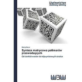 Synteza matrycowa polimerw przewodzcych by Mazur Maciej