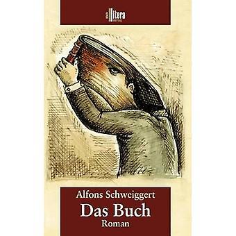 Das Buch by Schweiggert & Alfons