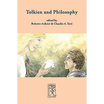 Tolkien and Philosophy by Arduini & Roberto