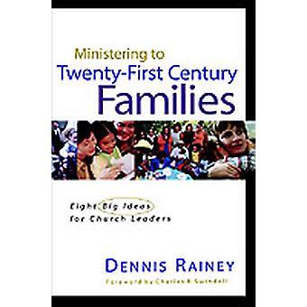 Ministering to TwentyFirst Century Families by Rainey & Dennis