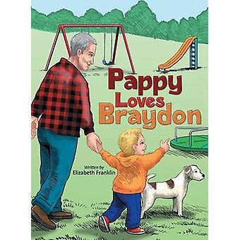 Pappy Loves Braydon by Franklin & Elizabeth