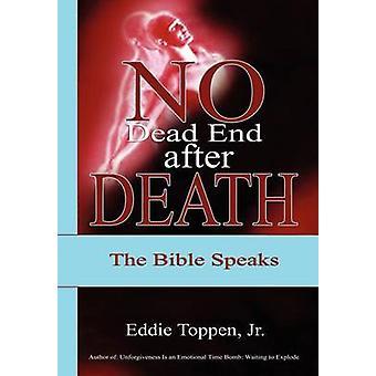 No Dead End After Death The Bible Speaks by Toppen & Jr. Eddie