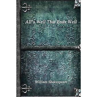Alls Well That Ends Well by Shakespeare & William