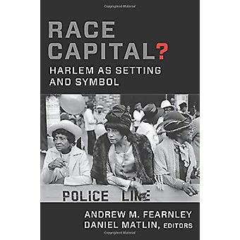 Race Capital? - Harlem som innstilling og symbol av Andrew M. Fearnley - 9