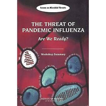 Die Bedrohung durch die Pandemie-Grippe - Sind wir bereit? Workshop-Zusammenfassung von B