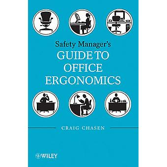 Safety Manager's Guide to Office Ergonomics by Craig Chasen - 9780470