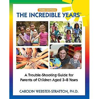 The Incredible Years (R) - Trouble Shooting Guide for Parents of Child