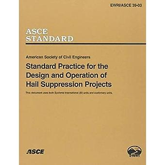 Standard Practice for the Design and Operation of Hail Suppression Pr
