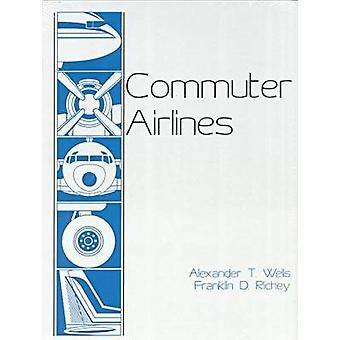 Commuter Airlines by Alexander T. Wells - Franklin D. Richey - 978089