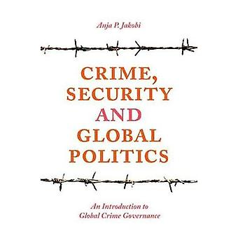 Crime - Security and Global Politics - An Introduction to Global Crime