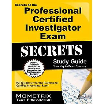 Secrets of the Professional Certified Investigator Exam Study Guide b
