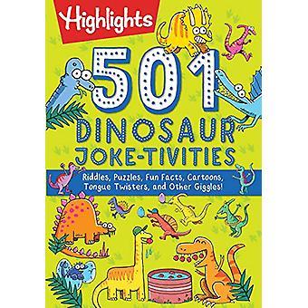 501 Dinosaur Joke-tivities - Riddles - Puzzles - Fun Facts - Cartoons