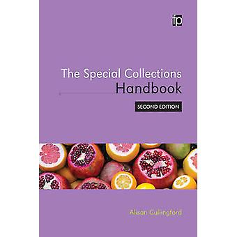 The Special Collections Handbook by Alison Cullingford - 978178330126