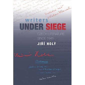 Writers Under Siege - Czech Literature Since 1945 by Jiri Holy - Eliza