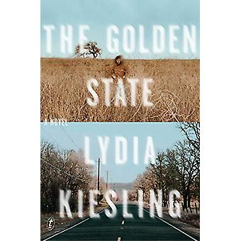 The Golden State by Lydia Kiesling - 9781911231318 Book