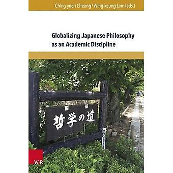 Globalizing Japanese Philosophy as an Academic Discipline by Raquel B