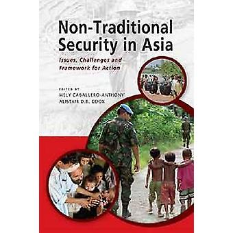 Non-Traditional Security in Asia - Issues - Challenges and Framework f