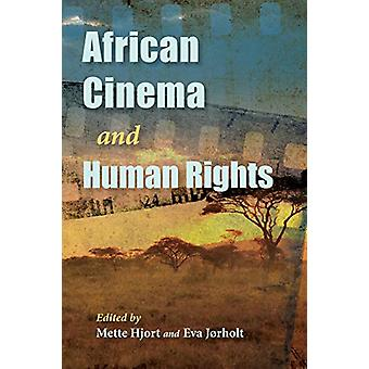 African Cinema and Human Rights by Mette Hjort - 9780253039439 Book