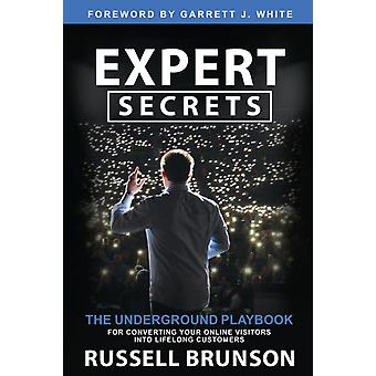 Expert Secrets  The Underground Playbook for Converting Your Online Visitors into Lifelong Customers by Russell Brunson