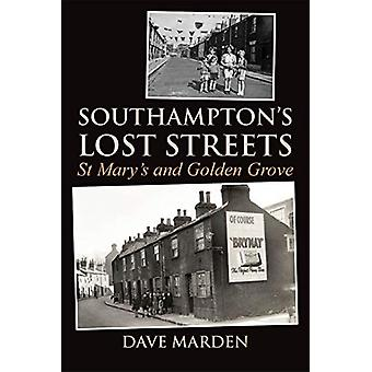 Southampton's Lost Streets - St Mary's and Golden Grove by Dave Marden