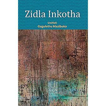 Zidla Inkotha by Gugulethu Mazibuko - 9781869144005 Book